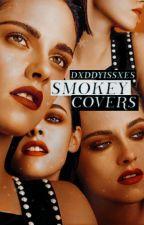 Smokey Covers |CERRADO| by dxddyissxes