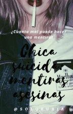 Chica Suicida: Mentiras Asesinas |CS3 by SoloRubia