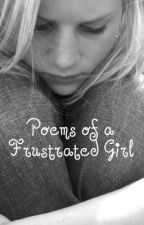 Poems of a Frustrated Girl by Silver1017