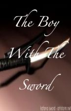 The Boy With The Sword (BoyxBoy) by Son_Of_Aphrodite