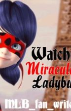 Watching Miraculous Ladybug by multifangirl_xoxo