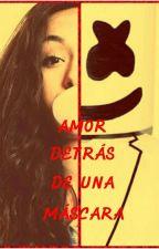 Marshmello y tu: Amor Detras De Una Mascara by Judy_Prime24