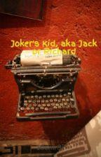 Joker's Kid, aka Jack or Richard by 10emr37