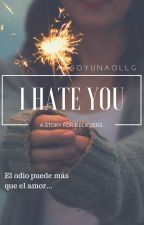 I Hate You.||J.B|| by SoyUnaOLLG
