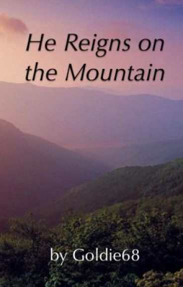 He Reigns on the Mountain