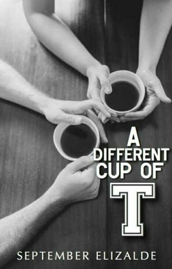 A DIFFERENT CUP OF 'T'