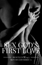Sex God's First Love (SGS#2) by BestLuck143