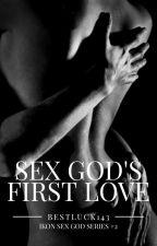 Sex God's First Love (SGS#2) by BestLuck143