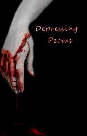 Depressing poems Book One by lilpyromama