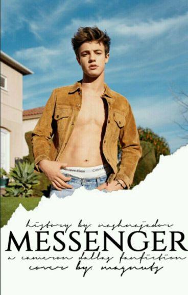 Messenger | Cameron Dallas Fanfiction