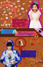 Silly Marriage [COMPLETED] by Kiky_Indriyani_