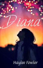 Diana-A Harry Styles Fanfiction by AnimeDreamer44