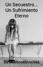 0.5- Un Secuestro... Un Sufrimiento Eterno by Solebooklover566