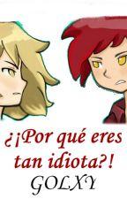 ¡¿Por qué eres tan idiota?! - Golxy by BaldenPika