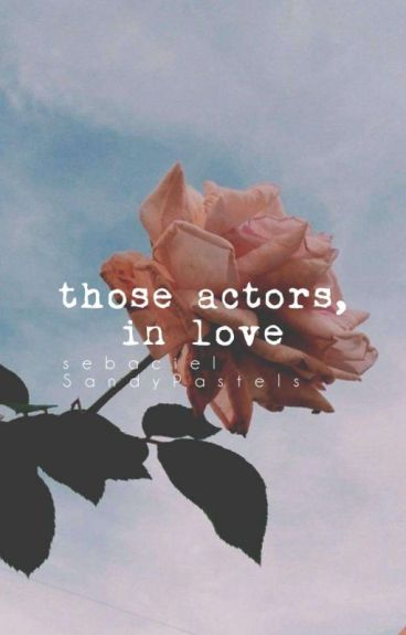 Those Actors, In Love [SebaCiel || AU]