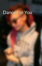 Dance For You by NemiSoEpic