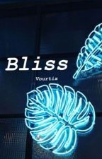 {Bliss} A Short Story by Vourtix