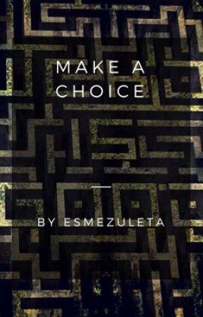 Make a choice (Maze runner) by Esmezuleta