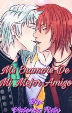 Me enamore de mi mejor amigo (Fanfic yaoi) ( LysandroxCastiel) [EDITANDO] by ValeriaRdz5