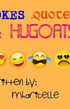 JOKES , QUOTES & HUGOAT by mharicell