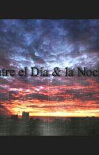 Entre El Día & La Noche  by LauraVBF