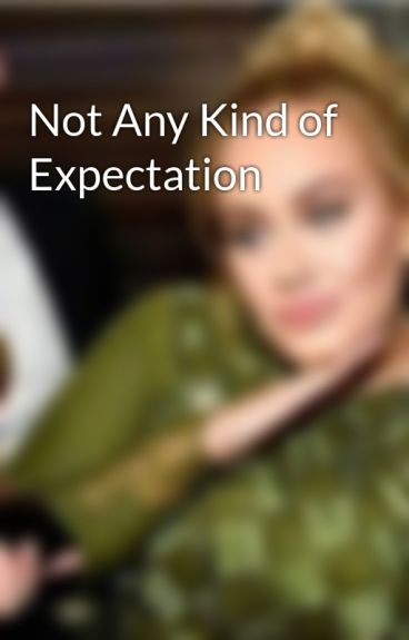 Not Any Kind of Expectation