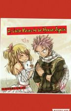 A Voice Never to be Heard Again (nalu fanfiction) by Iloveblue_22