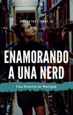 Enamorando a una nerd. by tammy_03