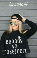 BadBoy Vs FakeNerd  by nahistoire