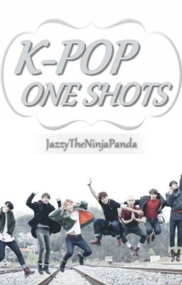 K-POP One Shots [CLOSED]