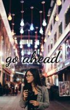 Go Ahead  by auroradenata