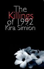 The Killings of 1992 (On Hold until Inspiration) by killingraina