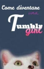 Come essere una Tumblr girl by Micall5sos