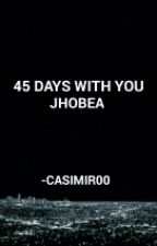 45 DAYS WITH YOU by Casimir00