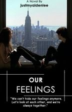 Our Feelings by justmyaidenlee