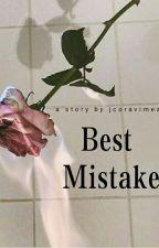 Best Mistake [HIATUS] by jcoravimez