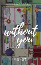 without you [chanbaek] by mwnseok
