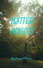 BITTER HUGOTS by Jeanne1515anne