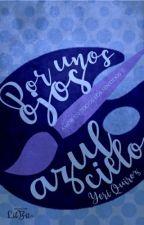 Por unos ojos azul cielo [AETLS #2] by YeriQuiroz1