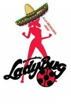 Las Aventuras De Ladyadela Y Gato Prieto (Ladybug Mexicano) HIATUS TEMPORAL!  by Saria_ayanami