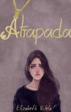 Atrapada by The-world-is-mine