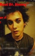 The Real St.Jimmy (A Green Day Fanfic) by AwesomeAsF__ck