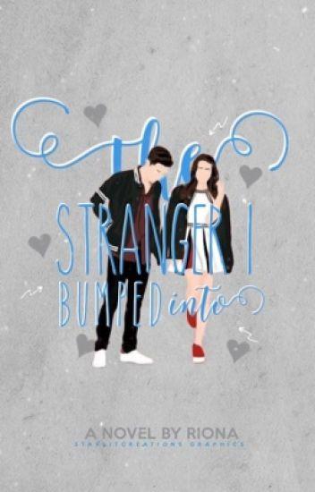 The Stranger I Bumped Into ✔️
