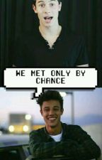We Met Only By Chance (Shawn Mendes/Cameron Dallas) SHAMERON by RyanNut