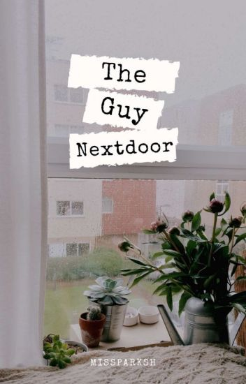 The Guy Nextdoor [complete]