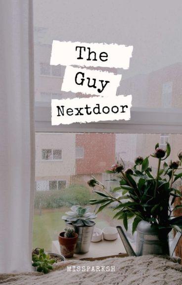 The Guy Nextdoor - fanfiction [complete]