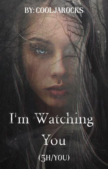 I'm Watching You 5H/you