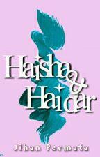 Haisha & Haidar by jihanppp