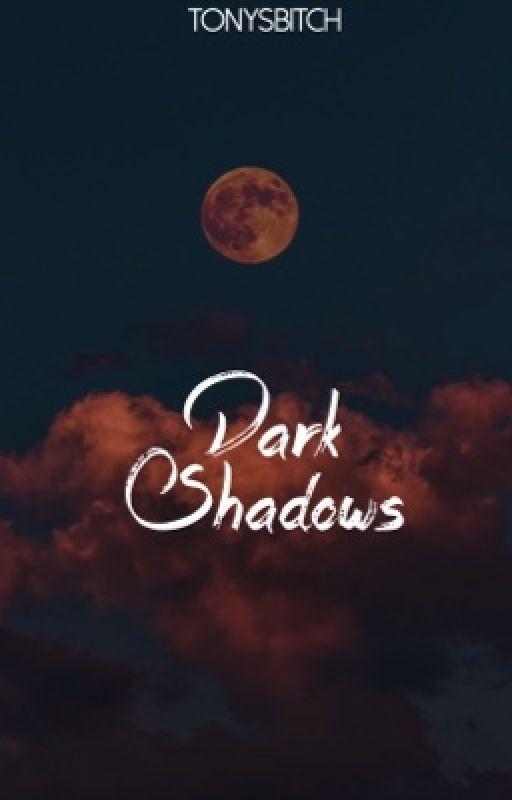 Dark Shadows ▹ { T.O } { K.M } by LoveMeSomeSalvatore
