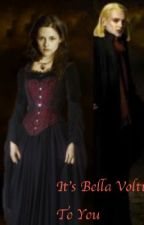 Its bella volturi to you by sunny_babe4ever